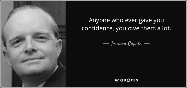 quote-anyone-who-ever-gave-you-confidence-you-owe-them-a-lot-truman-capote-44-79-00