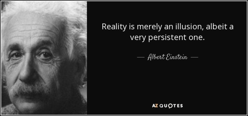 quote-reality-is-merely-an-illusion-albeit-a-very-persistent-one-albert-einstein-8-73-32
