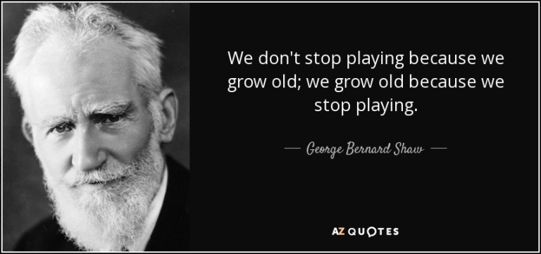 quote-we-don-t-stop-playing-because-we-grow-old-we-grow-old-because-we-stop-playing-george-bernard-shaw-26-83-52