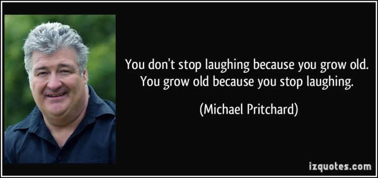 quote-you-don-t-stop-laughing-because-you-grow-old-you-grow-old-because-you-stop-laughing-michael-pritchard-285709
